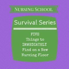 Nursing School Survival Series - Five Things to Immediately Find on a New Floor!