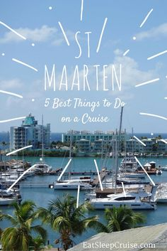 Best Things to do in St Maarten When on a Cruise. From Maho Beach and Orient Beach. to St Maarten Island Tours, and the 12 Metre Yacht Race, here are all the must do adventures any traveler needs to experience on this beautiful island!