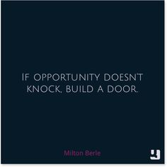 """""""If #opportunity doesn't knock, build a door.""""―Milton Berle #MiltonBerle #comedy #truth #inspiration #strength #persevere #motivation #bestrong #createyourownpath #quotes #instaquote #qotd #instagood #quollective #nofilter"""