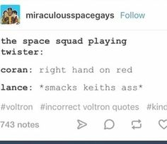 I want a fanfic of this like just like crackfics of like them playing board ganes and wherever it says anything like lance move to red he like physically moves to Keith
