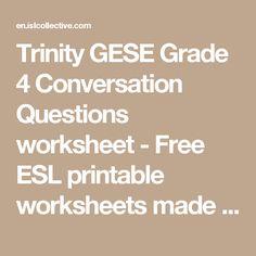 Trinity GESE Grade 4 Conversation Questions worksheet - Free ESL printable worksheets made by teachers