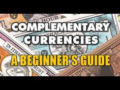 Complementary Currencies: A Beginner's Guide
