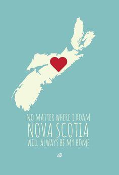 No matter where I roam Nova Scotia will always be home Nova Scotia, I Am Canadian, Atlantic Canada, Cape Breton, Canada Day, New Brunswick, Good Ol, A 17, In This World