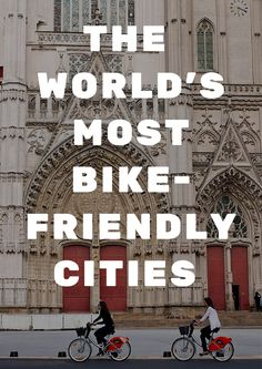 The Most Bike-Friendly Cities in the World