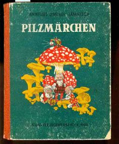 "Ernst Kutzer - ""Pilz"" = Mushroom & ""Marchen"" = Fairy Tale in German Fantasy Book Covers, Fantasy Books, Fantasy Artwork, Fantasy World, Fairy Dust, Fairy Tales, Kitsch, Red And White Mushroom, Princess And The Pea"