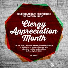 """Let's celebrate our shepherds of faith during Clergy Appreciation Month (October). """"Let the elders who rule well be considered worthy of double honor, especially those who labor in preaching and teaching. """" (1 Timothy 5:17 ESV)"""