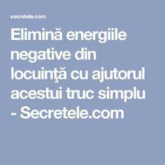 Elimină energiile negative din locuinţă cu ajutorul acestui truc simplu - Secretele.com Feng Shui, Natural Remedies, Detox, Facts, Pandora, Yoga, Medicine, Natural Home Remedies, Yoga Tips