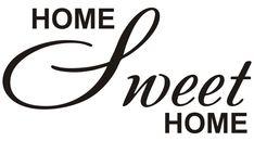 Cytaty, sentencje, napisy - Home Sweet Home - 70