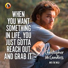 """Christopher McCandless (Emile Hirsch) in Into The Wild: """"When you want something in life, you just gotta reach out and grab it."""" #quote #moviequote #superguide"""