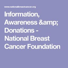 Information, Awareness & Donations - National Breast Cancer Foundation
