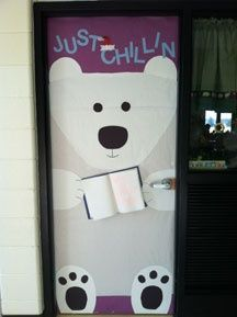 """Just Chillin Polar Bear Door Decoration Idea  *would do this for Teacher Appreciation week ad say """"we love you beary much"""" or something like that"""