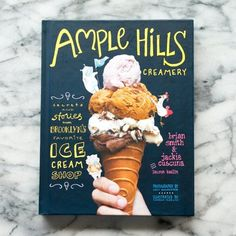 Ample Hills Creamery by Brian Smith & Jackie Cuscuna with Lauren Kaelin New Cookbook | The Kitchn