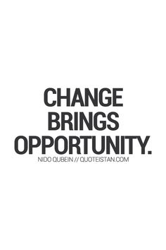 Change brings #opportunity. http://www.quoteistan.com/2015/10/change-brings-opportunity.html
