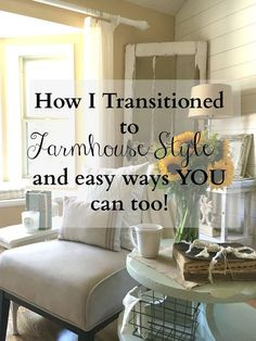 How I Transitioned to Farmhouse Decor