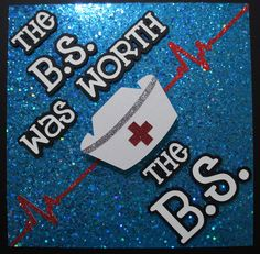 The BS was Worth the BS!!  Custom Nurse BSN Graduation Cap Topper! Personalize for name, degree, school graduation year, colors! by GlitterMomz on Etsy