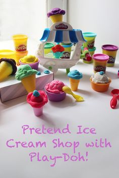 Pretend Ice Cream Shop with Play-Doh! Have kids create ice cream cones to create a pretend ice cream shop!