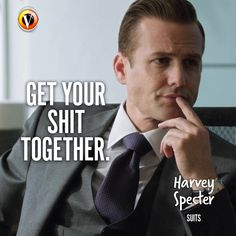"Harvey Specter (Gabriel Macht) in Suits: ""Get your shit together."" #quote #seriequote"