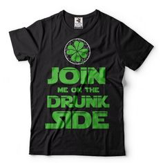 3e52e8cc5 Funny St. Patrick's Day Movie Inspired T-Shirt Irish Drunk Side Galactic  Empire Funny Drinking Tee
