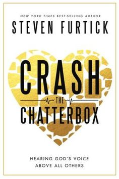 Crash+the+Chatterbox:+Hearing+God's+Voice+Above+All+Others