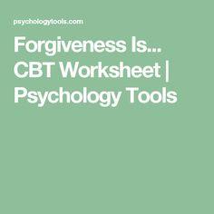 Forgiveness Is... CBT Worksheet | Psychology Tools