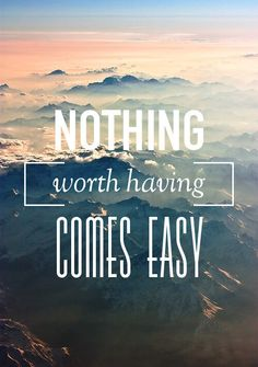 nothing comes easy... #quote  #wordoftheday  #quotestoliveby