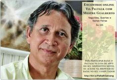 Encontros online via Paltalk com Mestre Gualberto. Segundas, quartas e sextas-feiras às 22h.