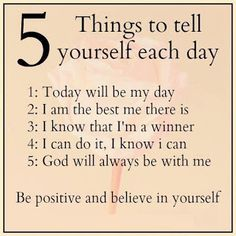 Positive Inspirational Quotes: 5 Things to tell yourself each day...