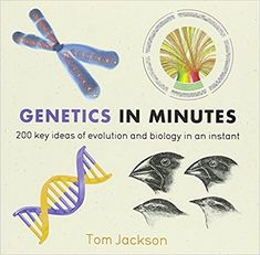 Genetics in Minutes by Tom Jackson 3-21