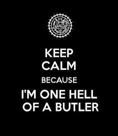 Black butler (wish I had it as a pillow or maybe a poster)