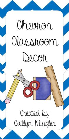 Chevron Classroom Decor - over 250 pages!