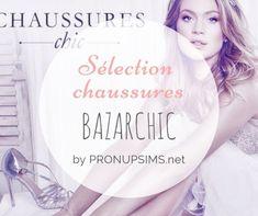 #Mode et beauté : Chaussures chic chez Bazarchic - Mariage Paris Normandie Givré