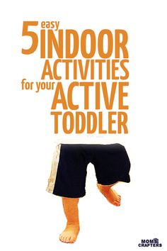 Got a toddler who won't sit still? These 5 indoor activities for active toddlers enhance gross motor development, and are fun and easy!