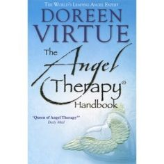 The Angel Therapy Handbook - Doreen Virtue - The Crystal Den - TrafficAttic Doreen Virtue, Psychic Readings, Inspirational Books, Healer, Spirituality, Therapy, Teaching, Daily Mail, Exercises