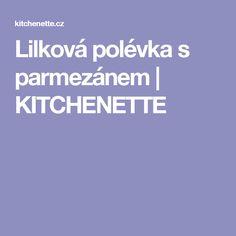 Lilková polévka s parmezánem | KITCHENETTE