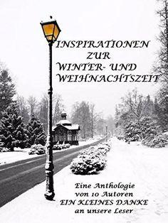 Anthologie Inspiration zur Winter und Weihnachtszeit von Isabella Bauch http://www.amazon.de/dp/B01958A6YW/ref=cm_sw_r_pi_dp_fsZSwb11C386K