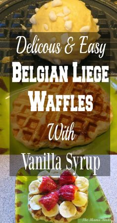 Amazing & Easy Belgian Liege Waffles With Vanilla Syrup
