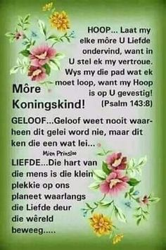 Psalm 143 8, Psalms, Good Morning Wishes, Good Morning Quotes, Evening Greetings, Afrikaanse Quotes, Goeie More, The Secret Book, Morning Greeting