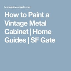 How to Paint a Vintage Metal Cabinet | Home Guides | SF Gate