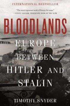 Bloodlands: Europe Between Hitler and Stalin by Timothy Snyder, http://smile.amazon.com/dp/B00B3M3VE6/ref=cm_sw_r_pi_dp_zS0Gtb0AXKD2H