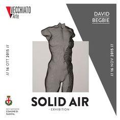 "16 Oct - 16 Nov 2015: Sculpture Exhibition ""SOLID AIR"" at Vecchiato Arte, Padova, Italy. RSVP for the Private View!"