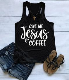 Vest Give Me Jesus Coffee Graphic Tank Tops Casual Stylish Christian Jesus Lover Gift Summer Sleeveless Bible Tank Shirt Size S Color black vest white tex Cut Up Shirts, Mom Shirts, Graphic Tank Tops, Give Me Jesus, Jesus Shirts, Workout Attire, Tank Shirt, Diy Shirt, Christian Shirts
