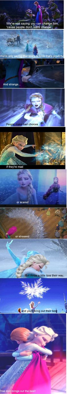 All of the things said in the Frozen movie about true love can be related back to Anna's and Elsa's relationship.