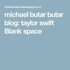 michael butar butar blog: taylor swift Blank space