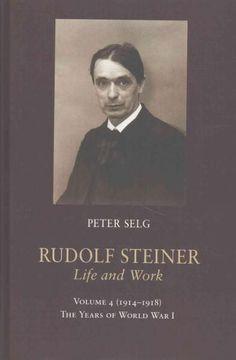 Rudolf Steiner, Life and Work: 1914–1918: The Years of World War I