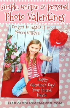 Personalize your child's Valentines this year! These fun photo cards are simple and inexpensive - these were a huge hit when my girls shared them with classmates! #valentines #lollipop #valentineideas #harvardhomemaker