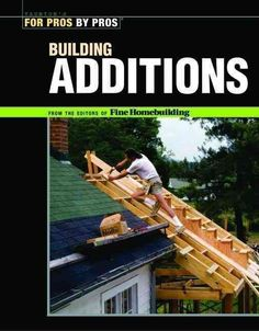 Expanding a house requires both inspiration and expertise, and that is just what the seasoned professionals from Fine Homebuilding magazine have provided in Building Additions. Through an eye-catching Fine Homebuilding Magazine, Roof Truss Design, Building An Addition, House Flippers, Living Roofs, Roof Trusses, Roof Deck, Screened Deck, Room Additions