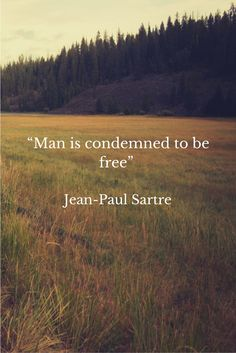 """Man is condemned to be free"" #philosophy #quotes #Sartre"