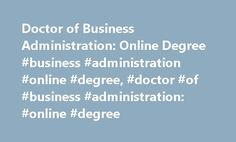 Doctor of Business Administration: Online Degree #business #administration #online #degree, #doctor #of #business #administration: #online #degree http://wisconsin.nef2.com/doctor-of-business-administration-online-degree-business-administration-online-degree-doctor-of-business-administration-online-degree/  # Doctor of Business Administration: Online Degree Essential Information The Doctor of Business Administration (DBA) program is often sought by mid- and senior-level managers interested…