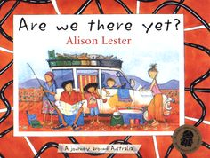 Are we there yet? A Journey Around Australia. We L♥ve Alison Lester Books