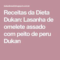 Receitas da Dieta Dukan: Lasanha de omelete assado com peito de peru Dukan